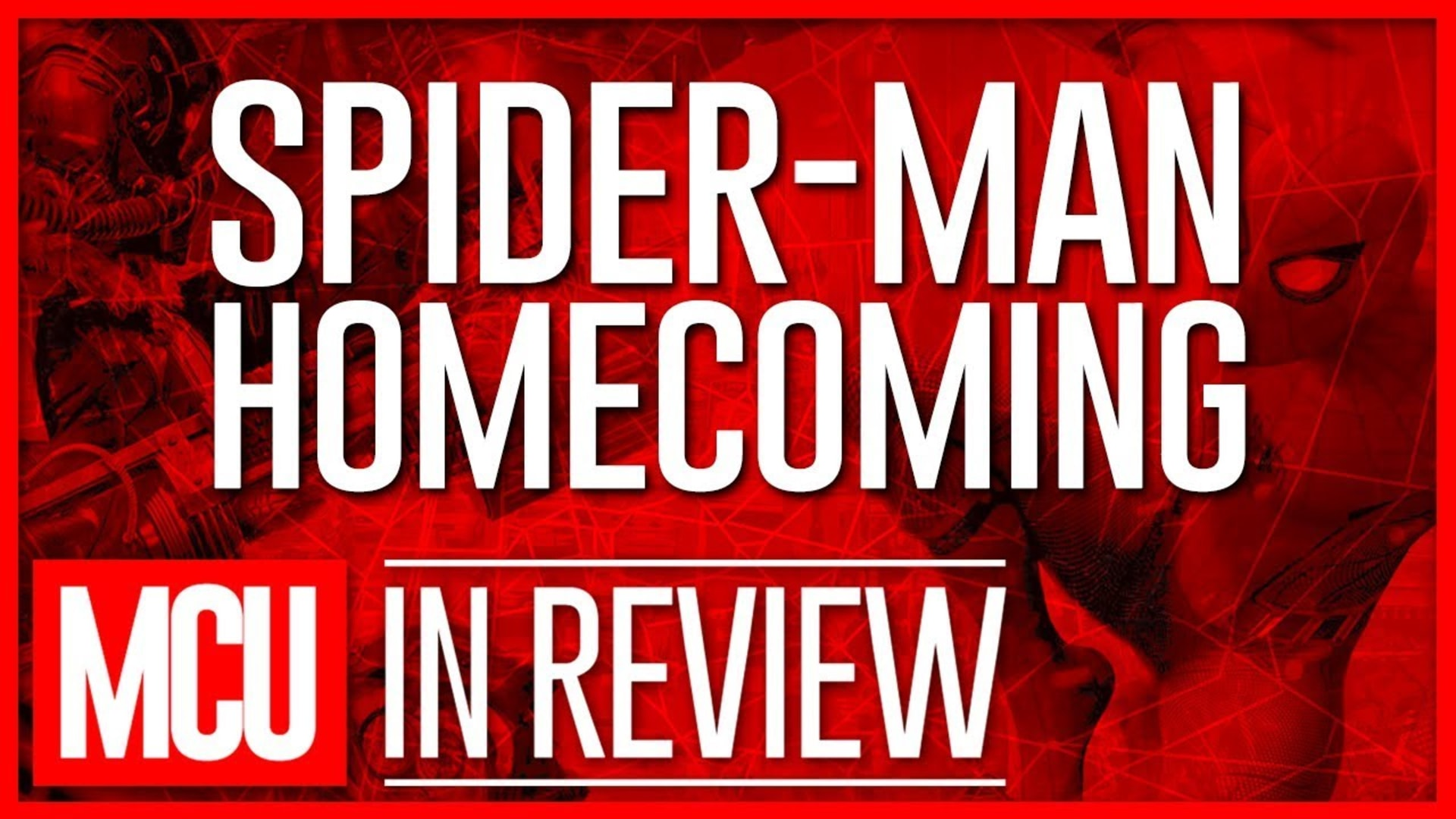 Spider-Man: Homecoming - Every Marvel Movie Reviewed